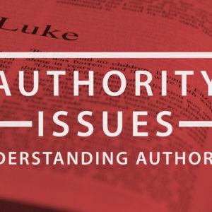 Authority Issues – Understanding Authority