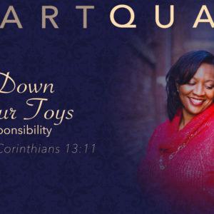 HeartQuake – Put Down Your Toys: Take Responsibility