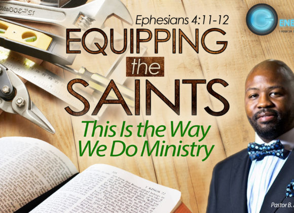 Equipping the Saints – This is the Way We Do Ministry