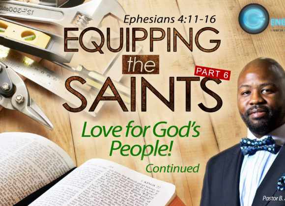 Equipping the Saints, Part 6 – Loving God's People!…finale