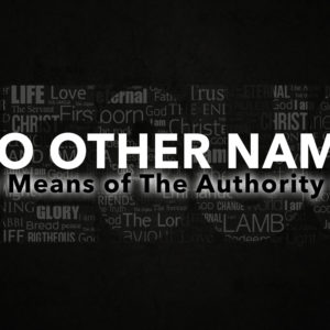 No Other Name: By Means of the Authority of