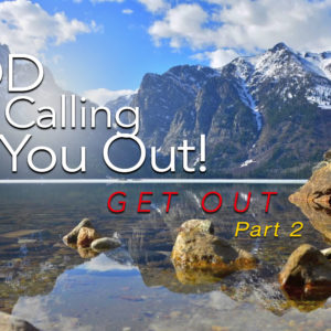 God Is Calling You Out!…Part 2