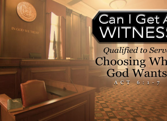 Qualified to Serve: Choosing What God Wants