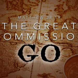 The Great Commission, Pt. 1 – GO