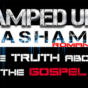 The Amped Up Life: The Truth About The Gospel Pt. 2
