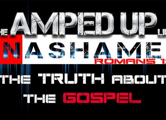 The Amped Up Life: The Truth About The Gospel