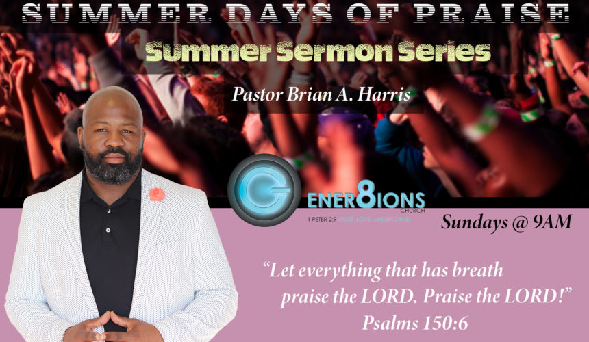 Summer Days of Praise Part I