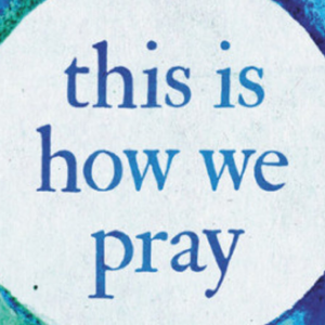 JLABS: This Is How We Pray