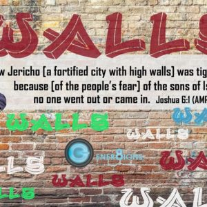 Walls Sermon Series: Life! On The Other Side Of My Wall Part II